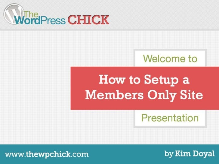 Welcome to… How to Setup aMembers Only Site