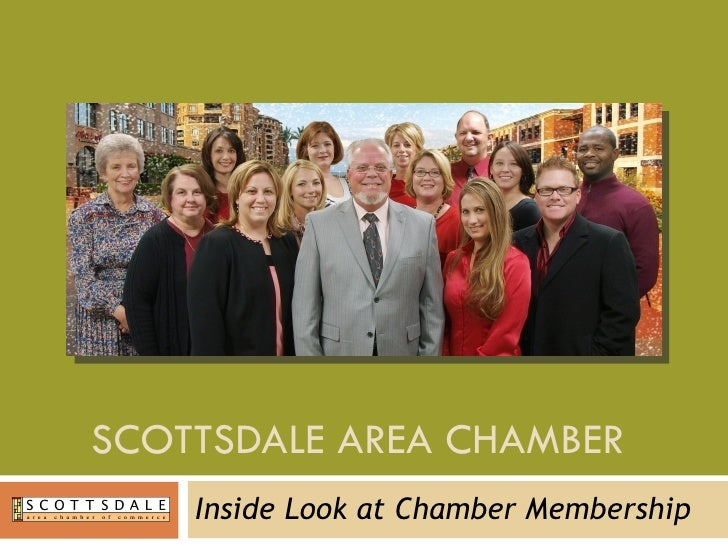SCOTTSDALE AREA CHAMBER  Inside Look at Chamber Membership