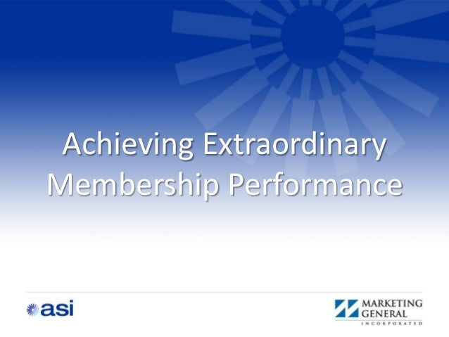 Achieving ExtraordinaryMembership Performance