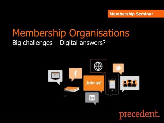 Membership SeminarMembership OrganisationsBig challenges – Digital answers?