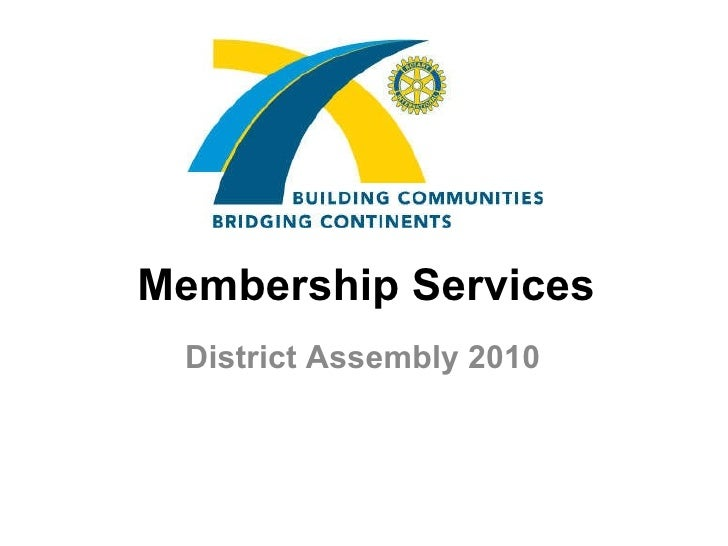 District Assembly 2010 - Membership Presentation