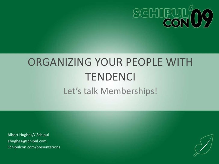 Organizing your people with tendenci<br />Let's talk Memberships!<br />