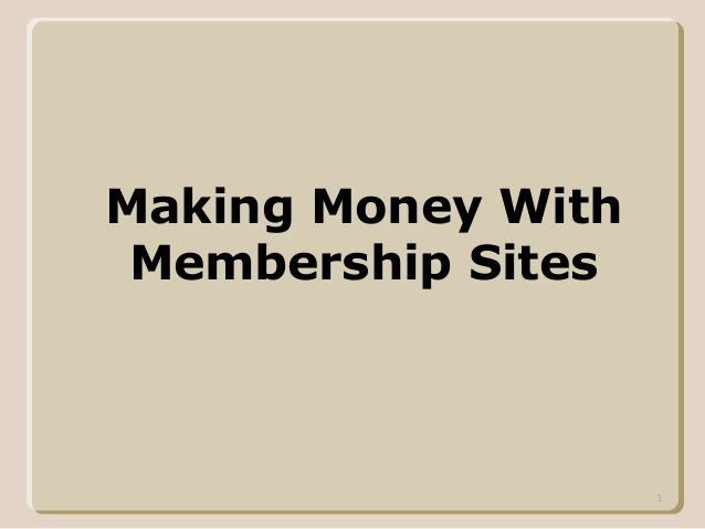 1 Making Money With Membership Sites