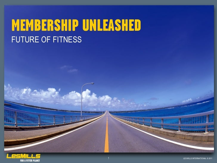 Membership Unleashed by Les Mills April 2012