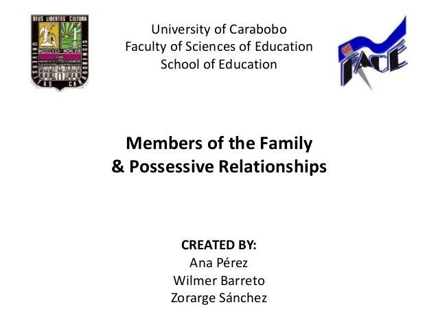 University of Carabobo Faculty of Sciences of Education       School of Education Members of the Family& Possessive Relati...