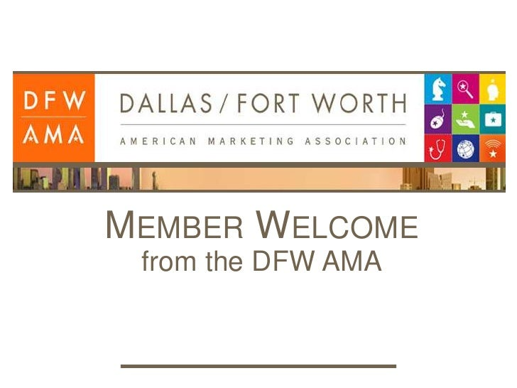 Member Welcomefrom the DFW AMA<br />
