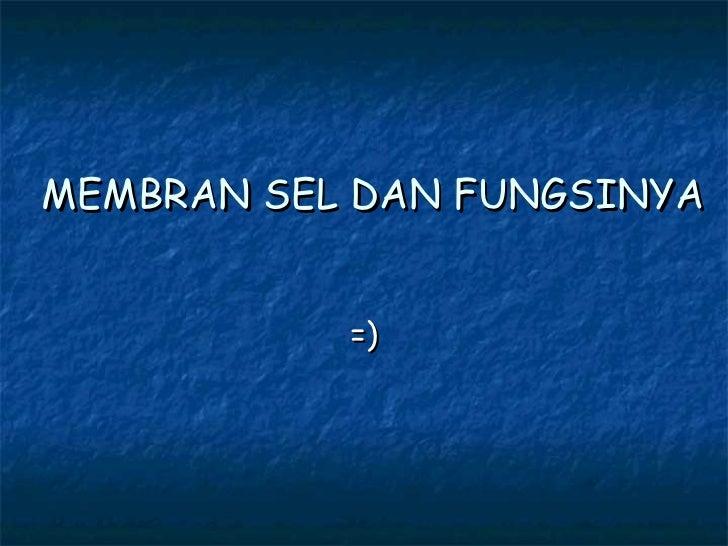 MEMBRAN SEL DAN FUNGSINYA =)