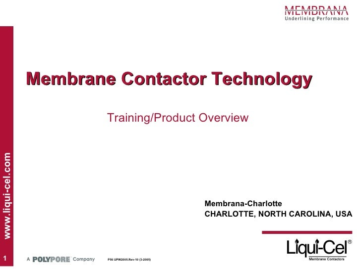 Membrane Contactor Technology  Membrana-Charlotte CHARLOTTE, NORTH CAROLINA, USA Training/Product Overview