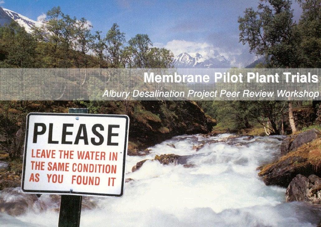 Membranes Peer Review Workshop Pilot Plant Trials