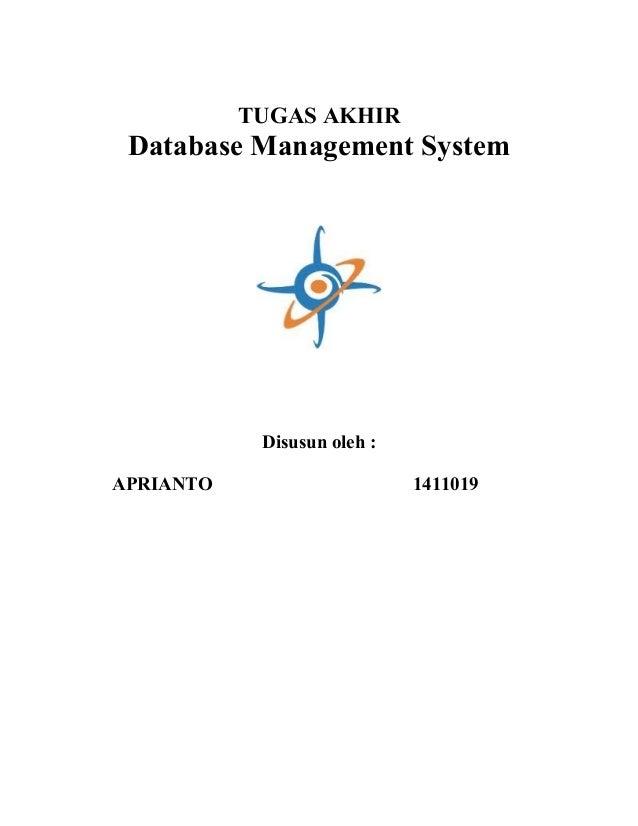 TUGAS AKHIR  Database Management System  Disusun oleh : APRIANTO  1411019