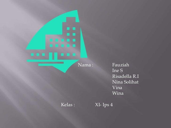 Nama :           Fauziah                           Ine S                           Risadella R.I                          ...