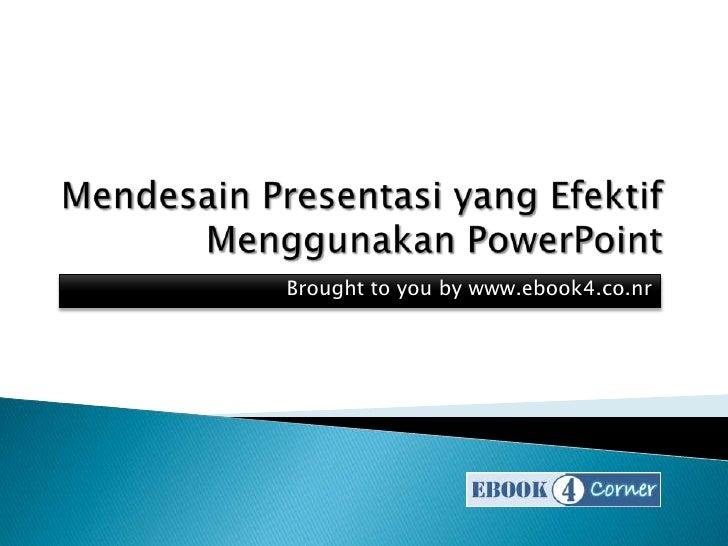 Mendesain Presentasi Yang Efektif Dengan Power Point