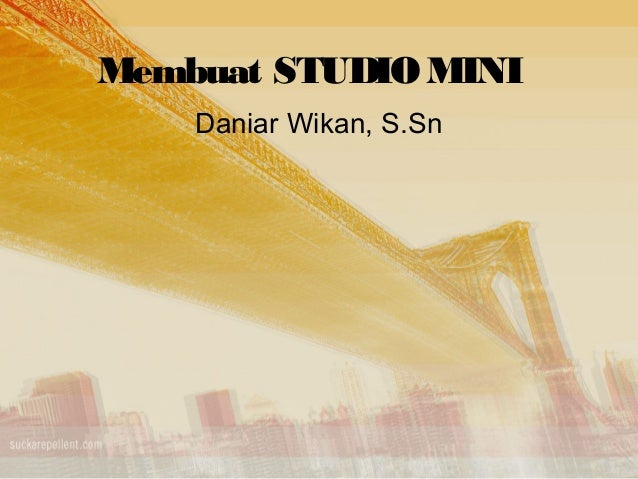 Membuat studio mini