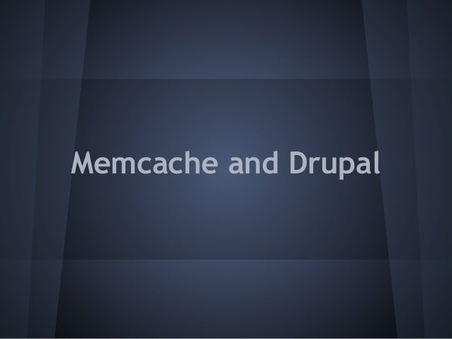 Memcache and Drupal