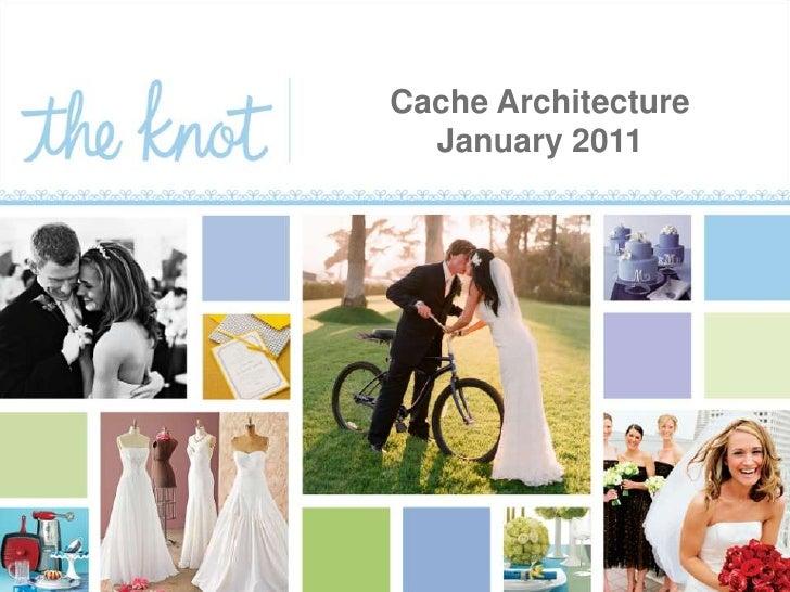 Cache ArchitectureJanuary 2011<br />