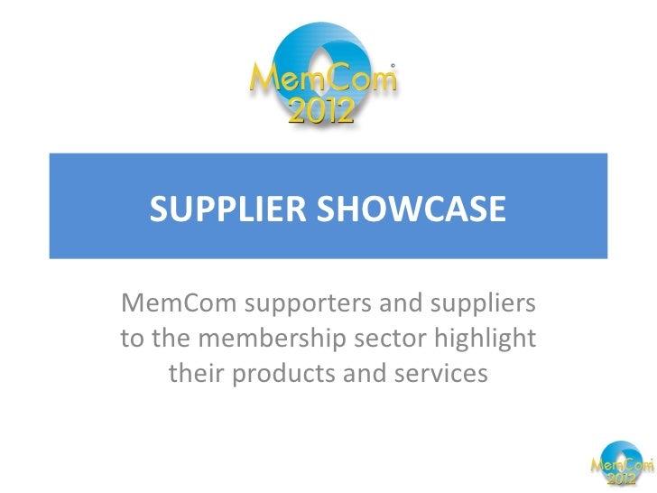 Memcom 2012 supplier showcase final