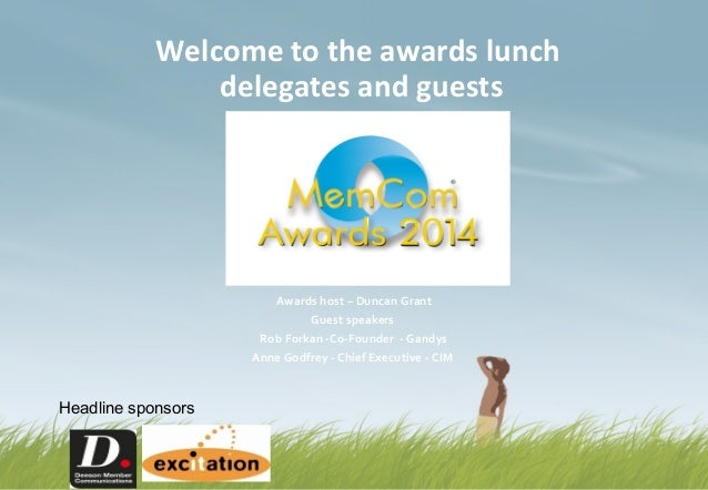 Welcome to the awards lunch delegates and guests Awards host – Duncan Grant Guest speakers Rob Forkan -Co-Founder - Gandys...
