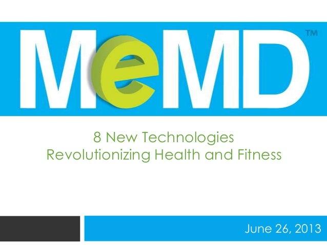 June 26, 20138 New TechnologiesRevolutionizing Health and Fitness
