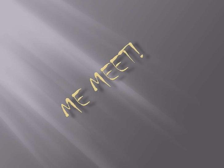 ME MEET!<br />