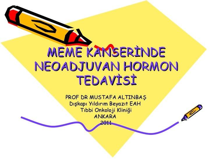 Meme kanserinde neoadjuvan hormonoterapi - m. altınbaş