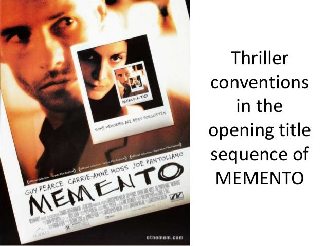 Thrillerconventions   in theopening titlesequence of MEMENTO