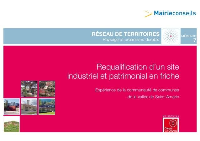 réseau de territoires Paysage et urbanisme durable MéMento 7 Requalification d'un site industriel et patrimonial en friche...