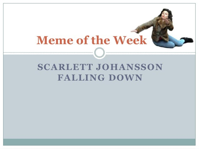SCARLETT JOHANSSON FALLING DOWN Meme of the Week