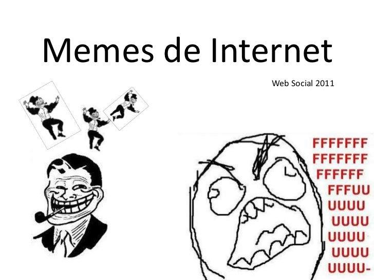 Memes de Internet<br />  Web Social 2011<br />