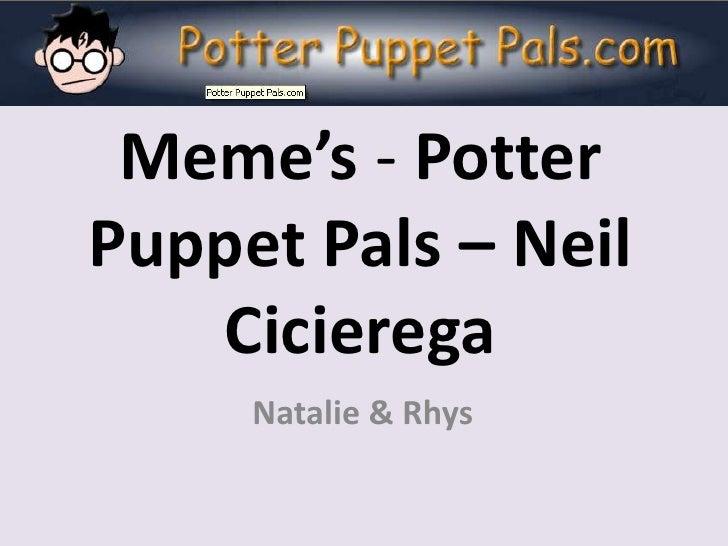 Memes   Potter Puppet Pals   Neil Cicierega