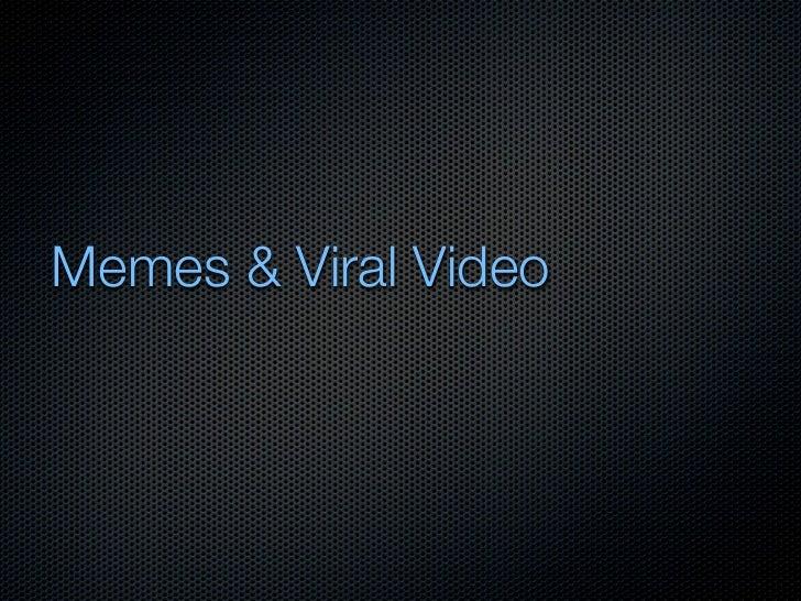 Memes & Viral Video