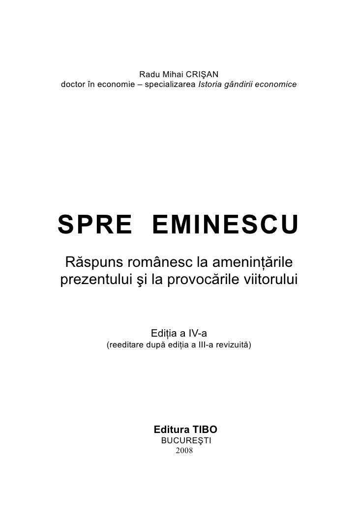 Radu Mihai CRIŞAN doctor în economie – specializarea Istoria gândirii economice     SPRE EMINESCU  Răspuns românesc la ame...