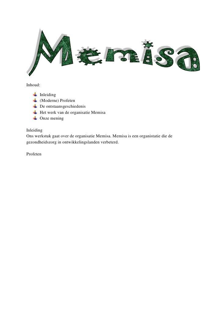 Inhoud:<br />Inleiding<br />(Moderne) Profeten<br />De ontstaansgeschiedenis<br />Het werk van de organisatie Memisa<br />...