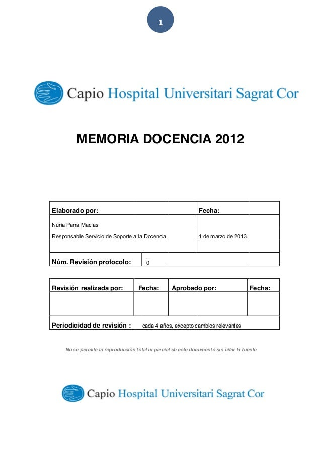 1  MEMORIA DOCENCIA 2012 Elaborado por: Fecha: Núria Parra Macías Responsable Servicio de Soporte a la Docenci...