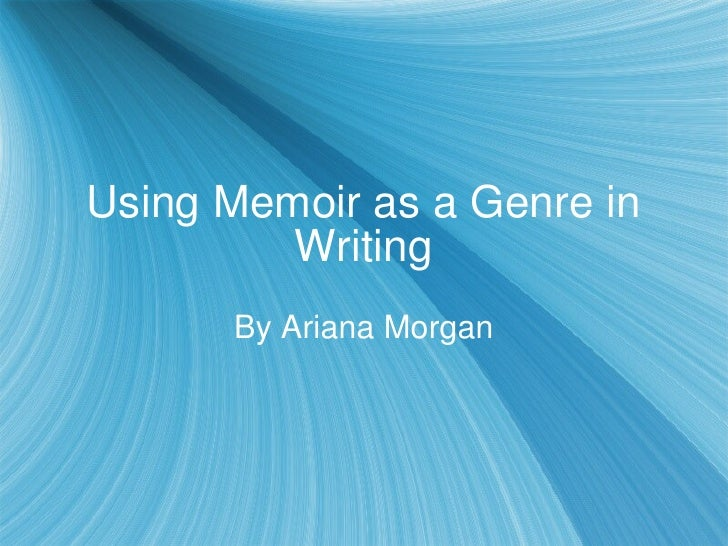 Using Memoir as a Genre in Writing