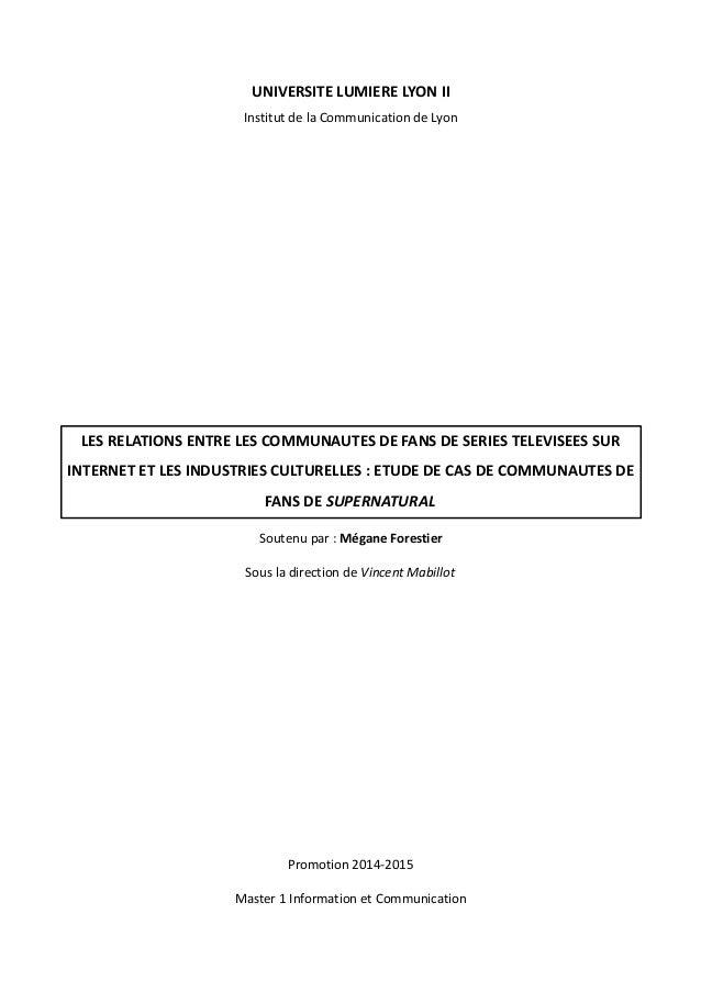 UNIVERSITE LUMIERE LYON II Institut de la Communication de Lyon LES RELATIONS ENTRE LES COMMUNAUTES DE FANS DE SERIES TELE...