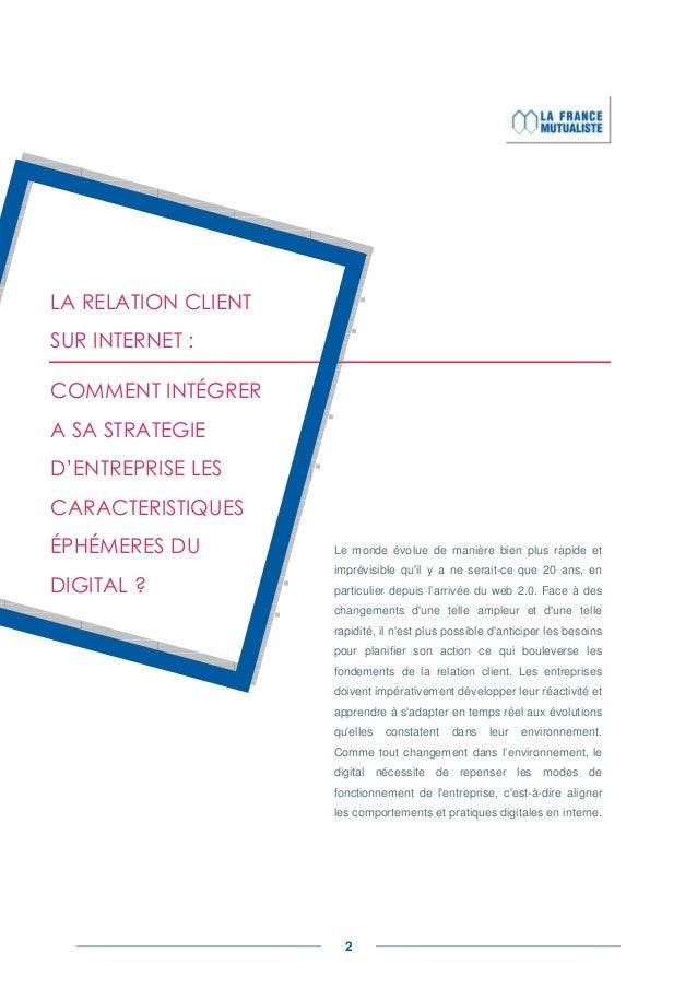 LA RELATION CLIENTSUR INTERNET :COMMENT INTÉGRERA SA STRATEGIED'ENTREPRISE LESCARACTERISTIQUESÉPHÉMERES DU         Le mond...