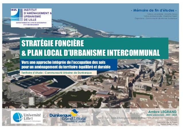 DEPARTEMENT DE L'UFR DE GEOGRAPHIE  ET D'AMENAGEMENT  STRATÉGIE FONCIÈRE  & PLAN LOCAL D'URBANISME INTERCOMMUNAL  Vers une...