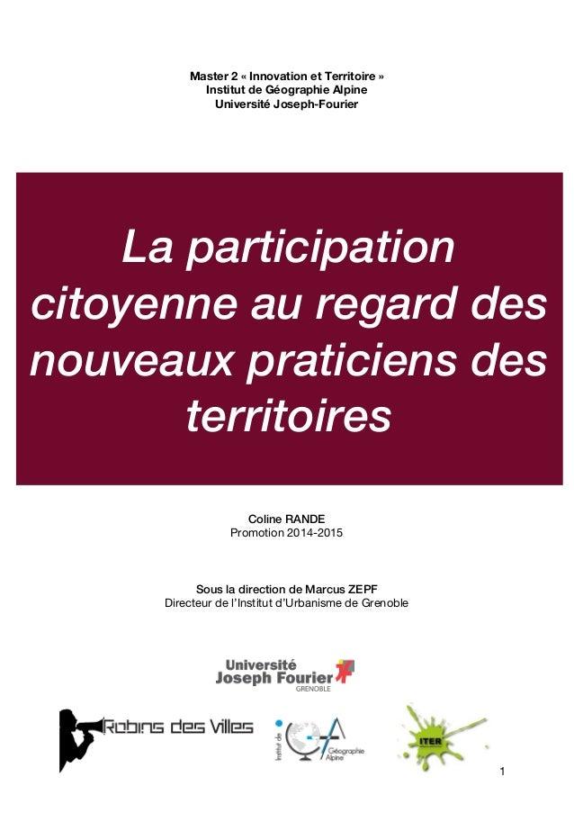1 Master 2 « Innovation et Territoire » Institut de Géographie Alpine Université Joseph-Fourier Coline RANDE Promotion 201...