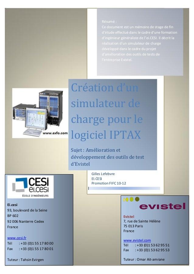 Résumé : Création d'un simulateur de charge pour le logiciel IPTAX Sujet : Amélioration et développement des outils de tes...