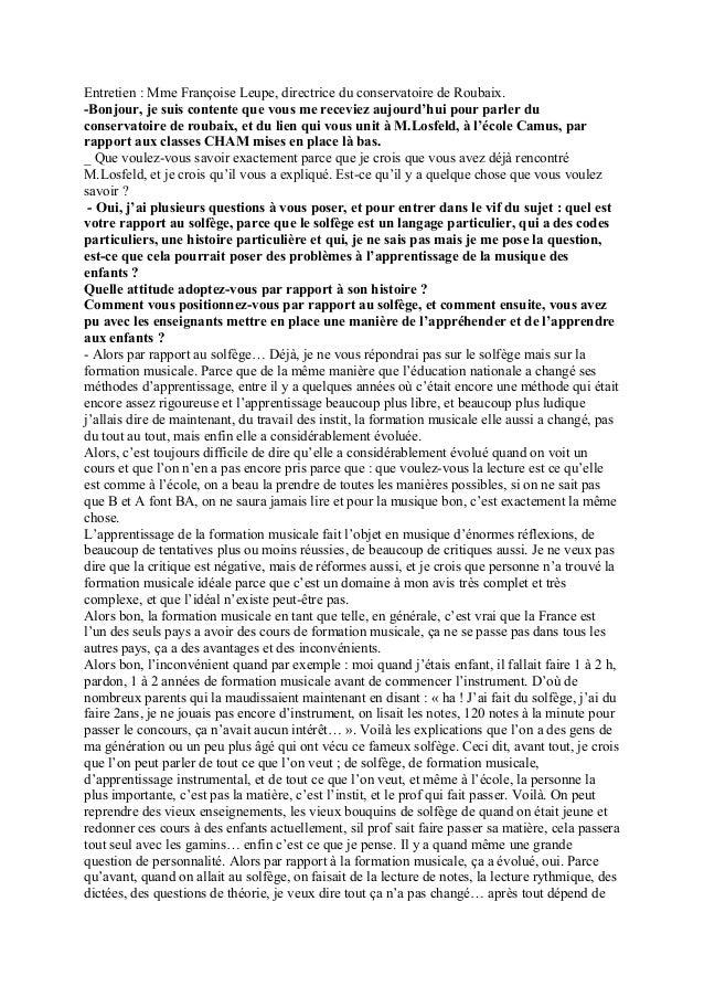 Entretien : Mme Françoise Leupe, directrice du conservatoire de Roubaix.-Bonjour, je suis contente que vous me receviez au...