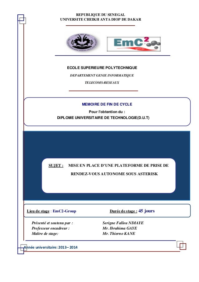 Année universitaire: 2013– 2014 SUJET : MISE EN PLACE D'UNE PLATEFORME DE PRISE DE RENDEZ-VOUS AUTONOME SOUS ASTERISK MEMO...