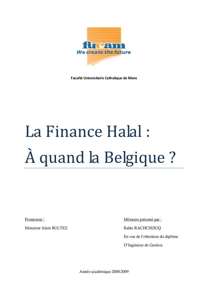 Faculté Universitaire Catholique de MonsLa Finance Halal :À quand la Belgique ?Promoteur :                                ...