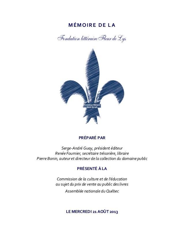 MÉMOIREDELA       PRÉPARÉPAR  Serge‐AndréGuay,présidentéditeur RenéeFournier,secrétairetrésorière,libr...