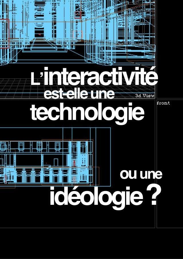 L'interactivité est-elle une technologie ou une idéologie ? ______________________________________________________________...