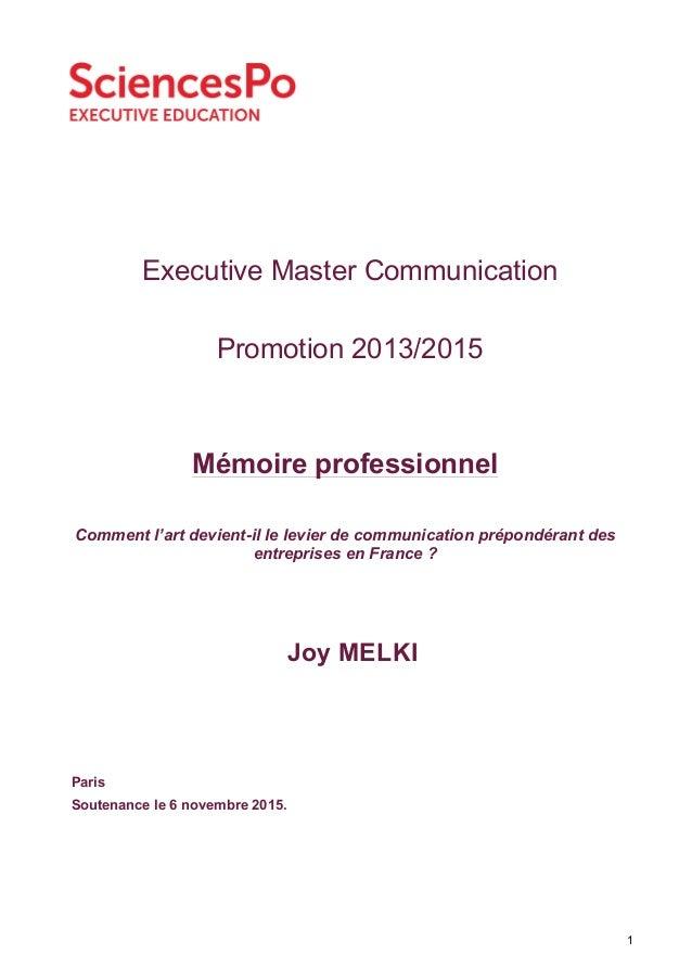 1 Executive Master Communication Promotion 2013/2015 Joy MELKI Paris Soutenance le 6 novembre 2015. Mémoire professionnel ...