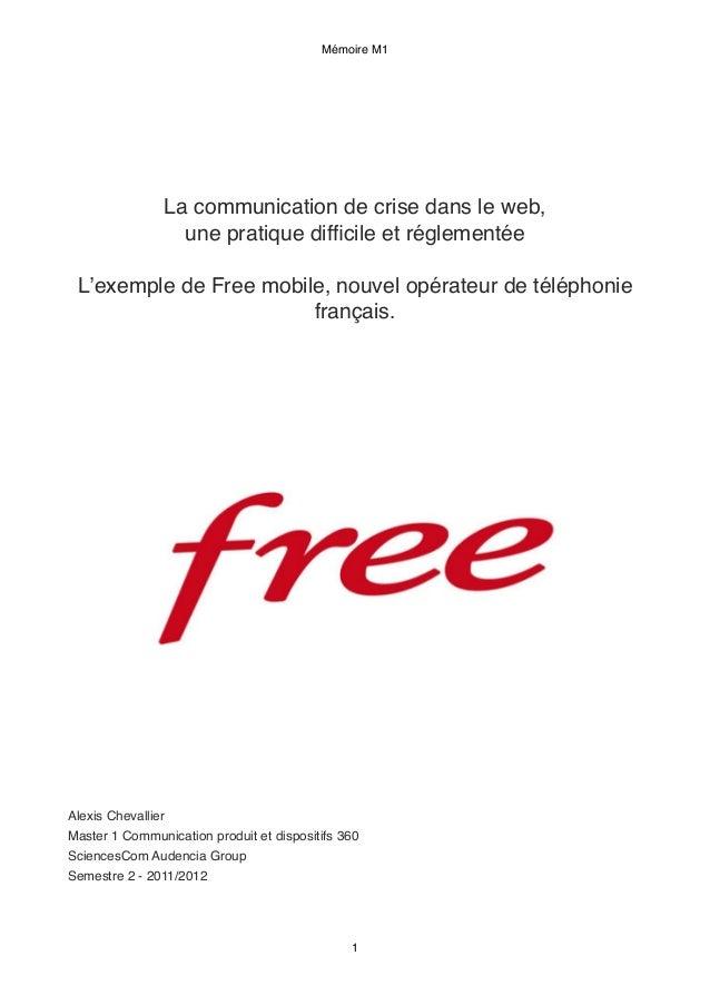 La communication de crise dans le web, une pratique difficile et réglementée L'exemple de Free mobile, nouvel opérateur de ...