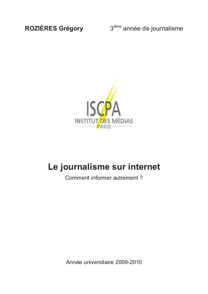 ROZIÈRES Grégory           3ème année de journalisme      Le journalisme sur internet           Comment informer autrement...