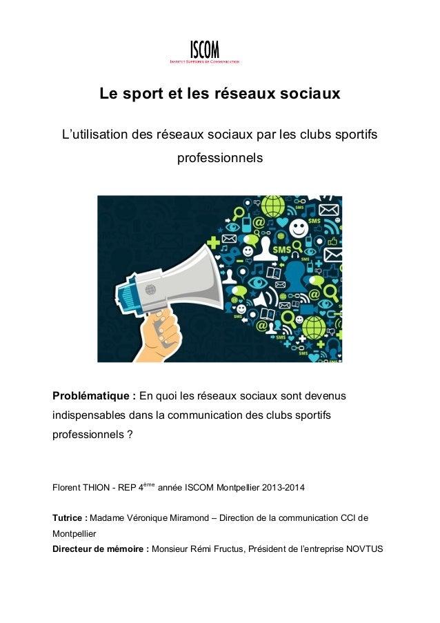 Le sport et les réseaux sociaux L'utilisation des réseaux sociaux par les clubs sportifs professionnels Problématique : En...