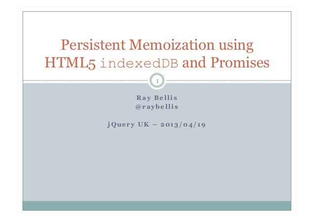 Persistent Memoization with HTML5 indexedDB and jQuery Promises