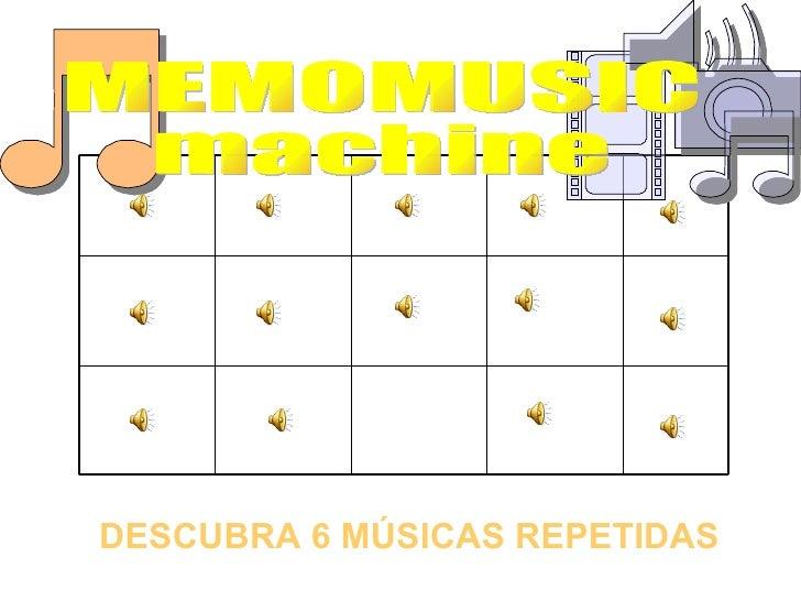 DESCUBRA 6 MÚSICAS REPETIDAS MEMOMUSIC  machine